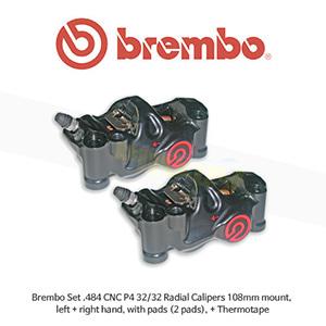 브렘보 세트 .484 CNC P4 32/32 래디얼 캘리퍼 108mm 마운트, 좌우양측, 패드 포함(2pads) + 테르모테이프