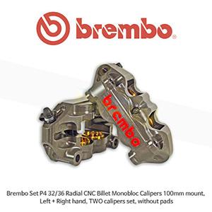 브렘보 Set P4 32/36 래디얼 CNC 빌렛 모노블로크 캘리퍼 100mm 마운트, 좌우양측, TWO 캘리퍼 set, without pads